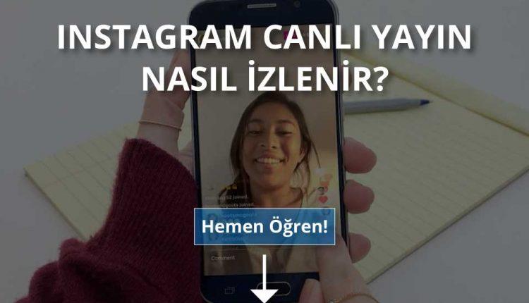 instagram-canli-yayin-nasil-izlenir
