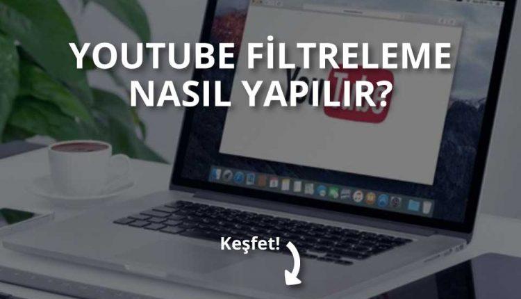 youtube-filtreleme-nasil-yapilir